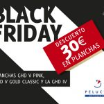 BLACK FRIDAY PLANCHAS GHD